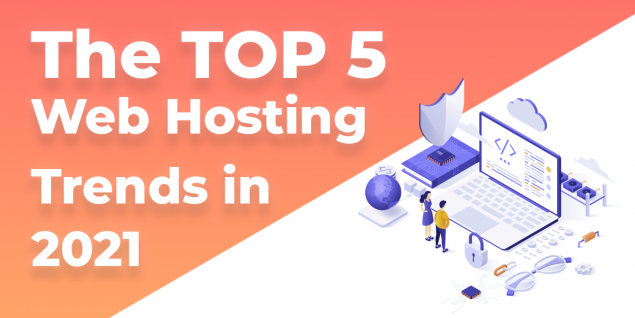 Top % Web Hosting Trends for 2021